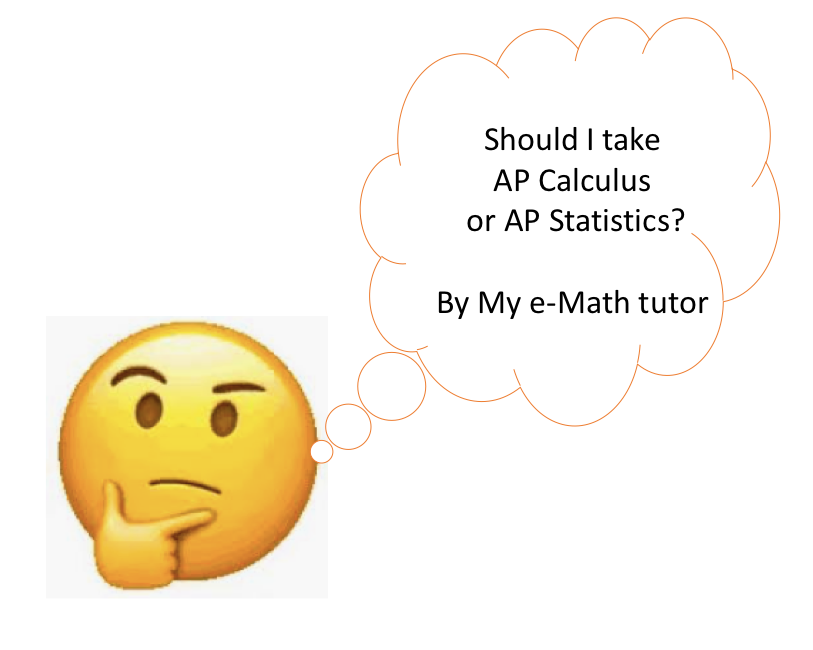 Should I take AP Calculus or​ AP Statistics?